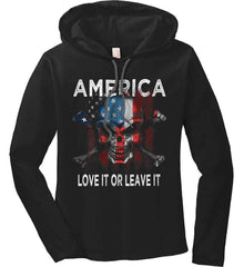 America. Love It or Leave It. Women's: Anvil Ladies' Long Sleeve T-Shirt Hoodie.