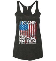 I Stand for the National Anthem. We are United. Women's: Next Level Ladies Ideal Racerback Tank.
