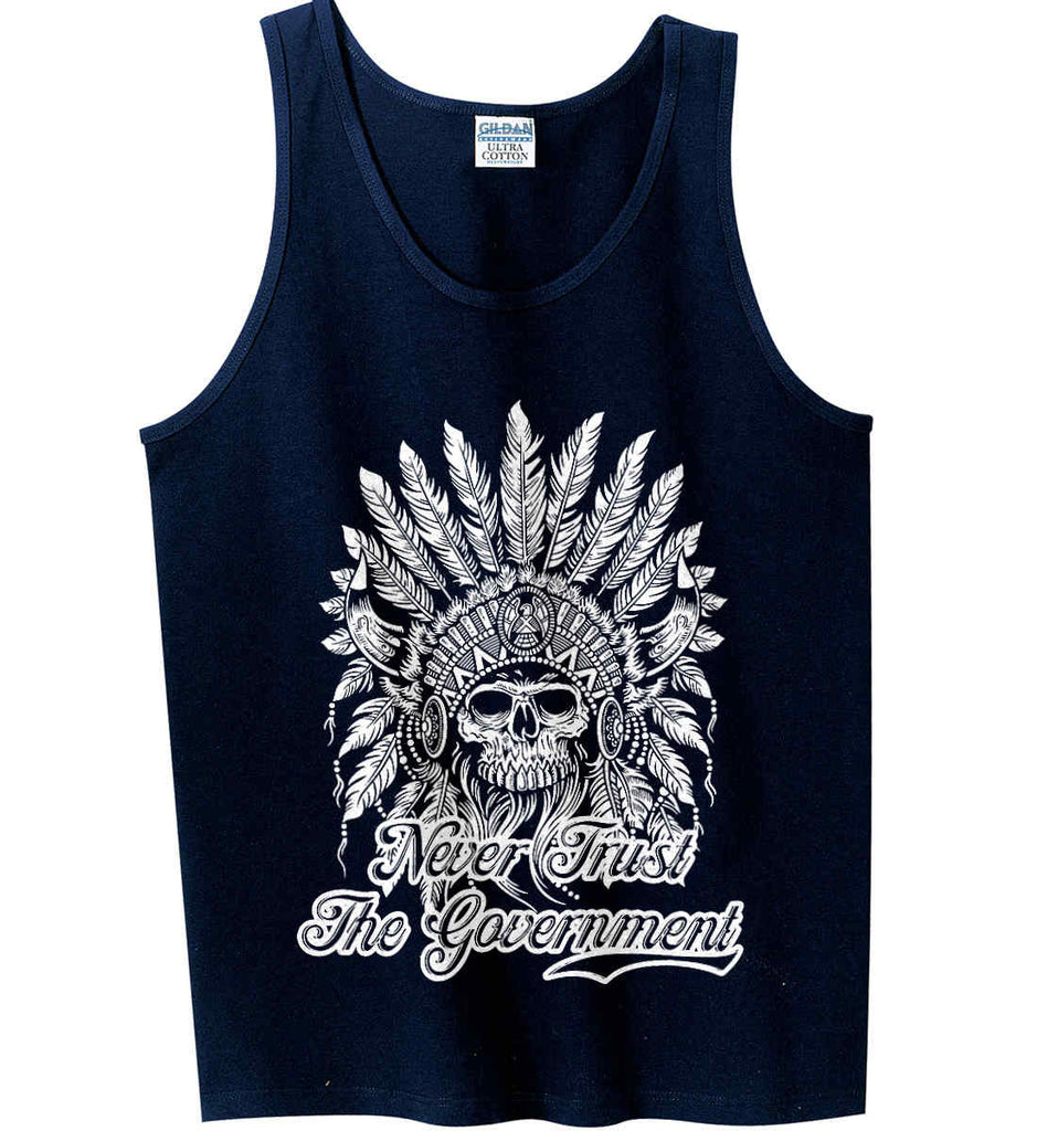 Never Trust the Government. Indian Skull. White Print. Gildan 100% Cotton Tank Top.-4