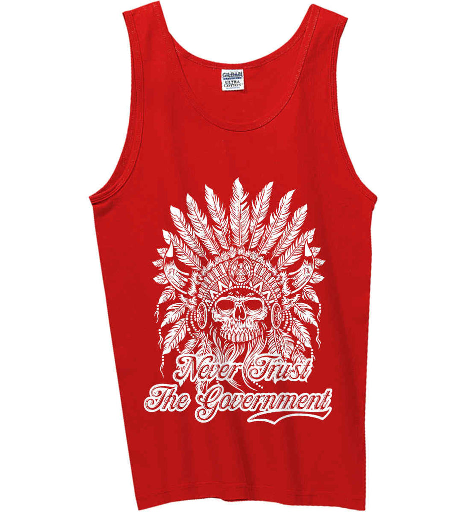 Never Trust the Government. Indian Skull. White Print. Gildan 100% Cotton Tank Top.-5