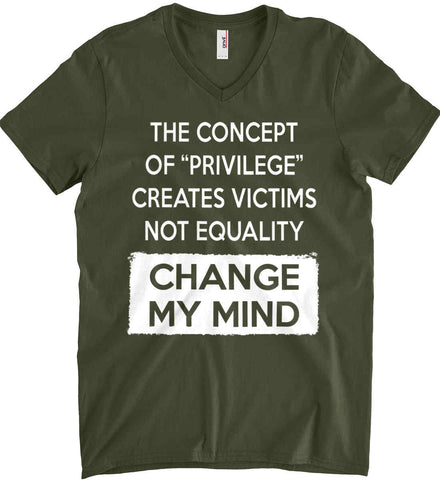 The Concept Of Privilege Creates Victims Not Equality - Change My Mind. Anvil Men's Printed V-Neck T-Shirt.