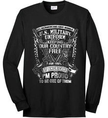 7% of Americans Have Worn a Military Uniform. I am proud to be one of them. White Print. Port & Co. Long Sleeve Shirt. Made in the USA..