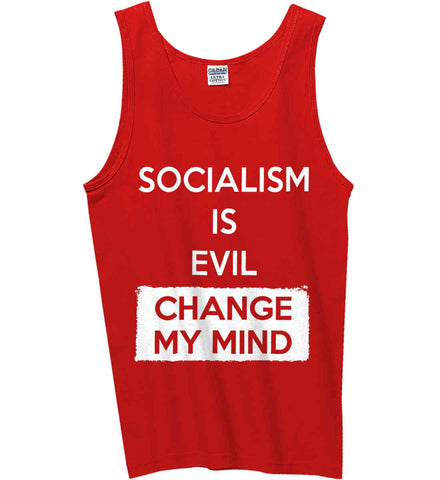 Socialism Is A Evil - Change My Mind. Gildan 100% Cotton Tank Top.