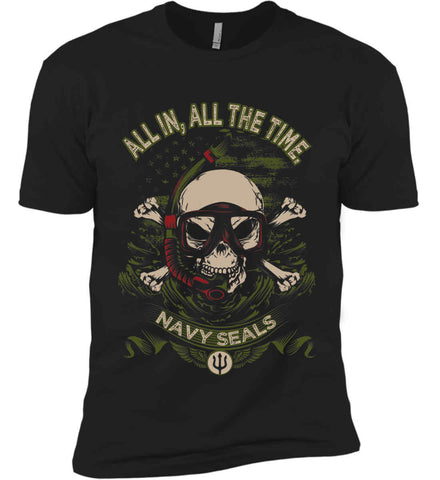 All In, All The Time. Navy Seals. Next Level Premium Short Sleeve T-Shirt.