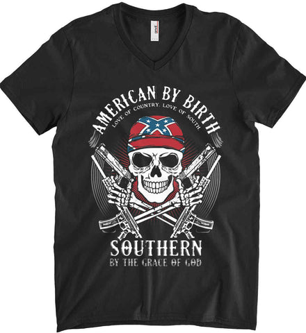 American By Birth. Southern By the Grace of God. Love of Country Love of South. Anvil Men's Printed V-Neck T-Shirt.