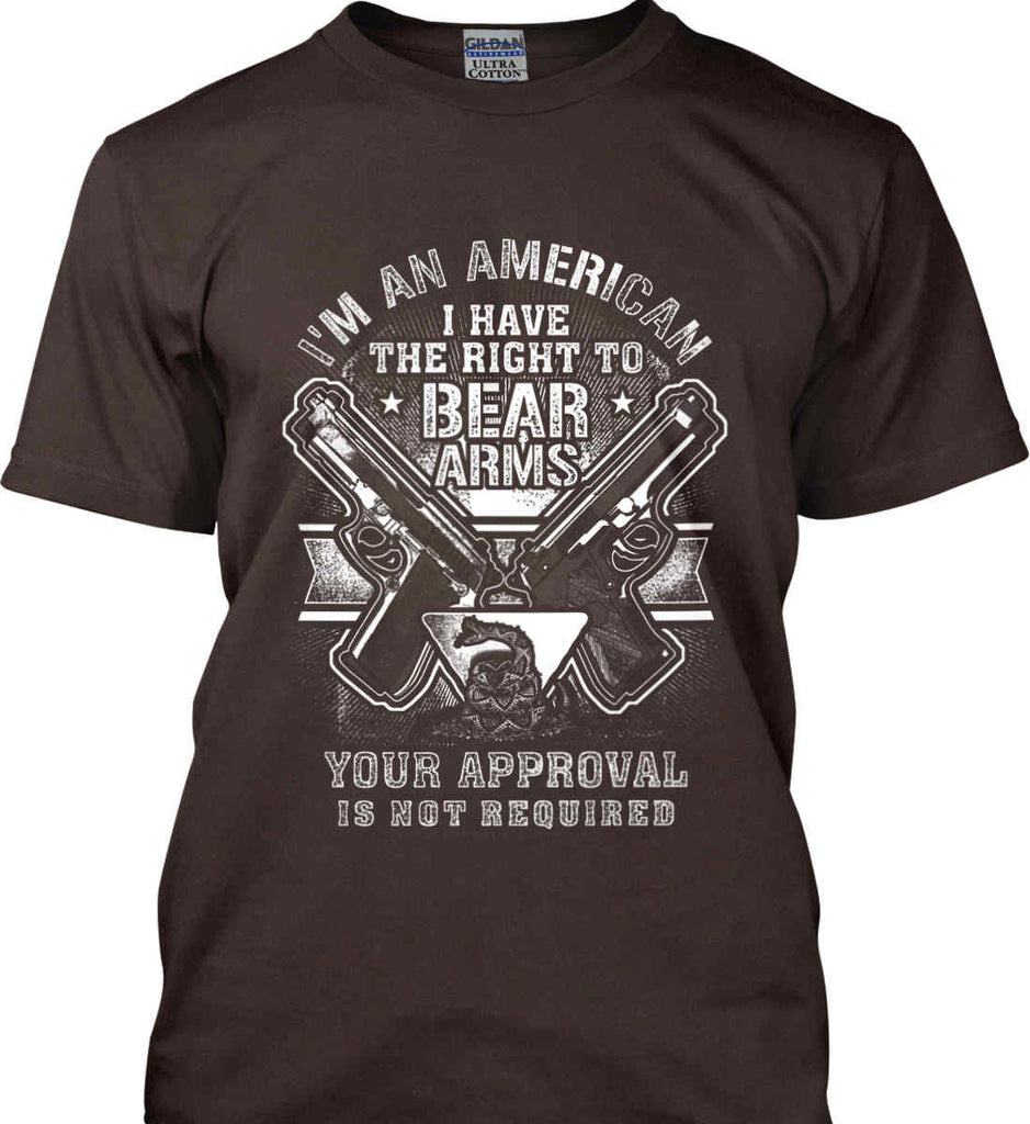 I'm An American. I Have The Right To Bear Arms. White Print. Gildan Ultra Cotton T-Shirt.-11