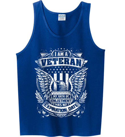 I Am A Veteran. My Oath Of Enlistment Has No Expiration Date. White Print. Gildan 100% Cotton Tank Top.