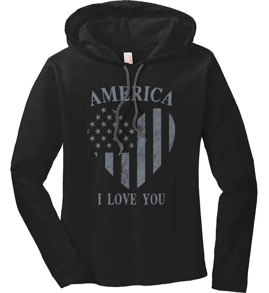 America I Love You Women's: Anvil Ladies' Long Sleeve T-Shirt Hoodie.-2