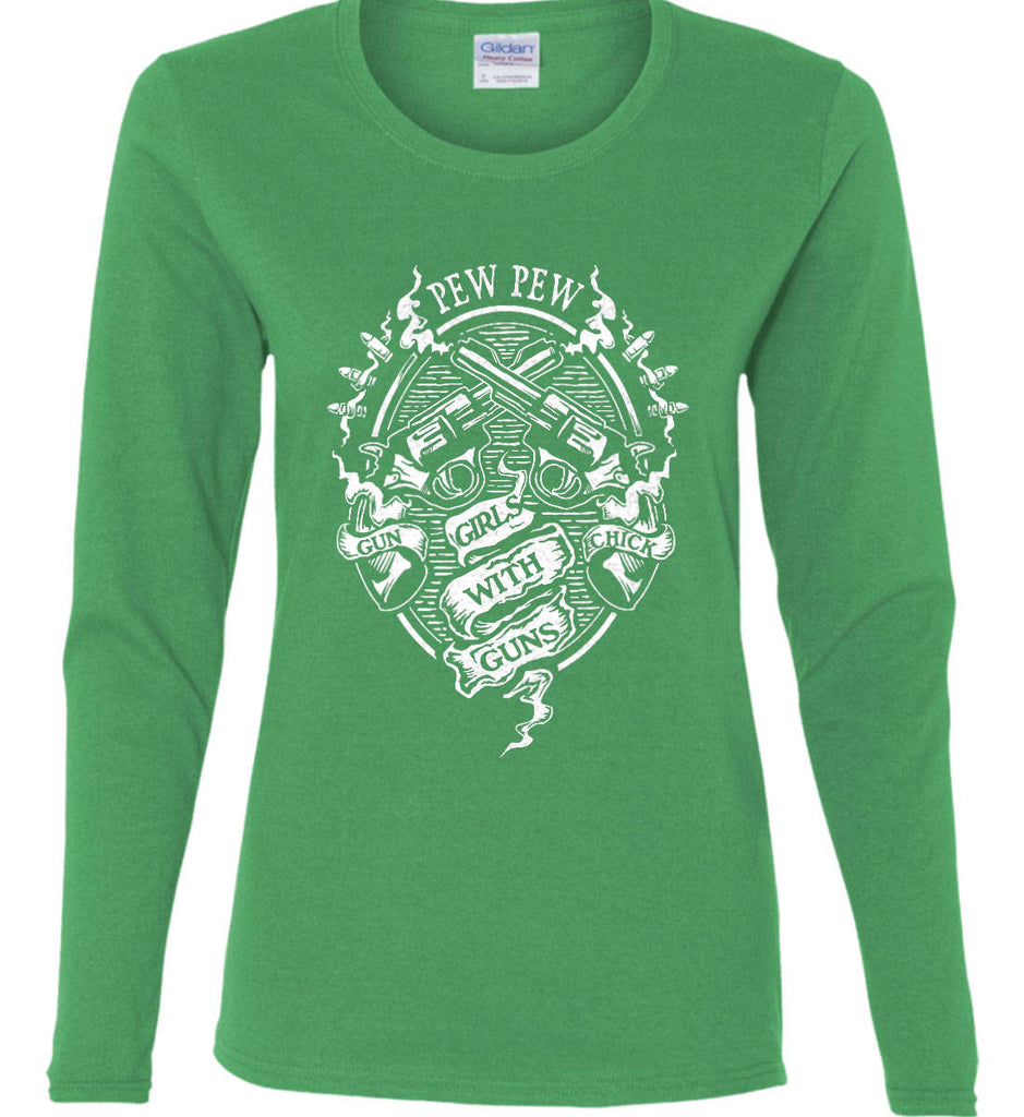 Pew Pew. Girls with Guns. Gun Chick. Women's: Gildan Ladies Cotton Long Sleeve Shirt.-6