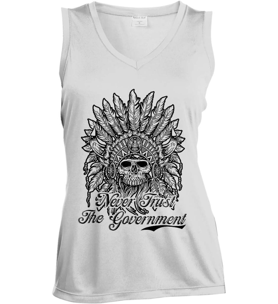 Skeleton Indian. Never Trust the Government. Women's: Sport-Tek Ladies' Sleeveless Moisture Absorbing V-Neck.-1