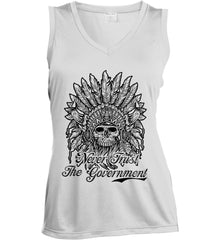 Skeleton Indian. Never Trust the Government. Women's: Sport-Tek Ladies' Sleeveless Moisture Absorbing V-Neck.