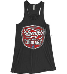 Strength and Courage. Inspiring Shirt. Women's: Bella + Canvas Flowy Racerback Tank.