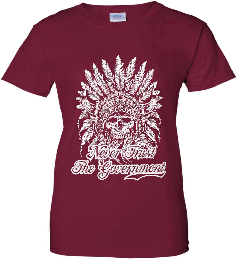 Never Trust the Government. Indian Skull. White Print. Women's: Gildan Ladies' 100% Cotton T-Shirt.-3