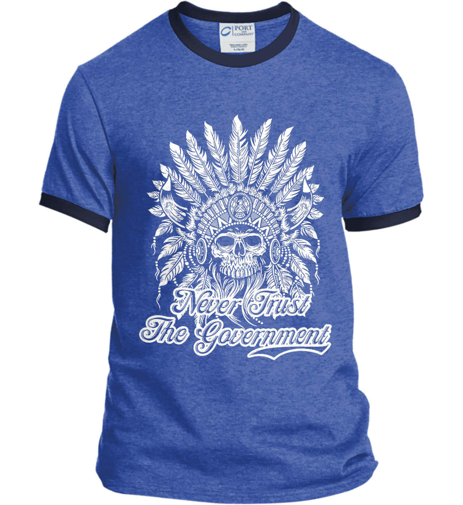 Never Trust the Government. Indian Skull. White Print. Port and Company Ringer Tee.-6