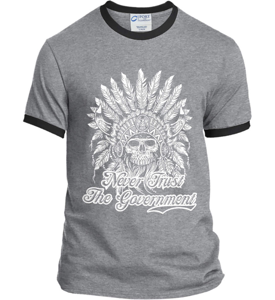 Never Trust the Government. Indian Skull. White Print. Port and Company Ringer Tee.-1