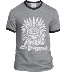 Never Trust the Government. Indian Skull. White Print. Port and Company Ringer Tee.
