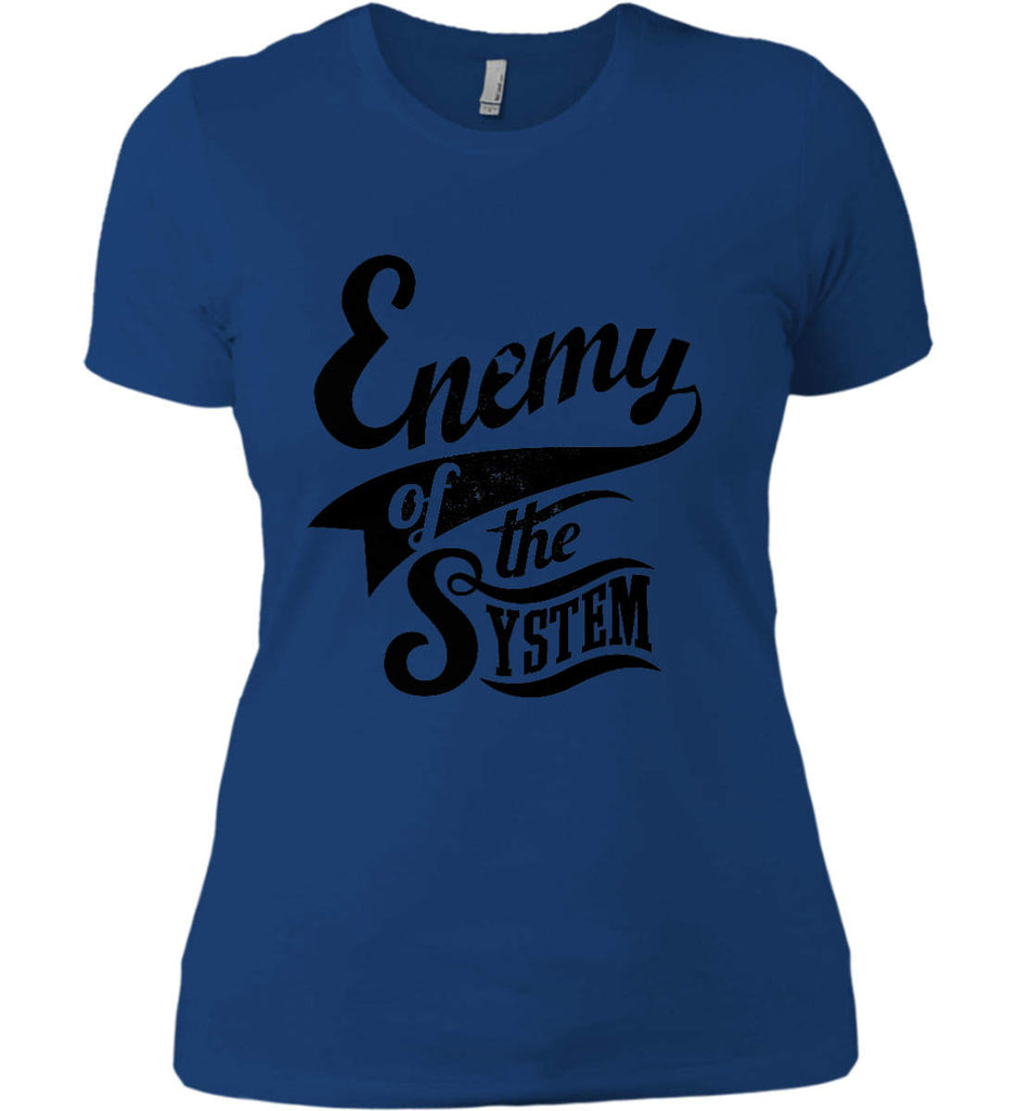 Enemy of The System. Women's: Next Level Ladies' Boyfriend (Girly) T-Shirt.-9