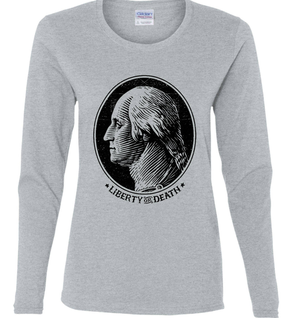George Washington Liberty or Death. Black Print Women's: Gildan Ladies Cotton Long Sleeve Shirt.-4