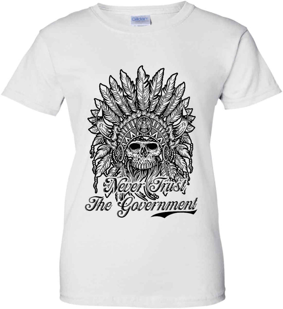 Skeleton Indian. Never Trust the Government. Women's: Gildan Ladies' 100% Cotton T-Shirt.-1