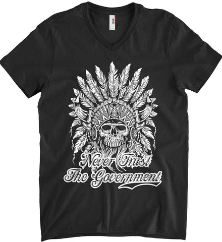 Never Trust the Government. Indian Skull. White Print. Anvil Men's Printed V-Neck T-Shirt.