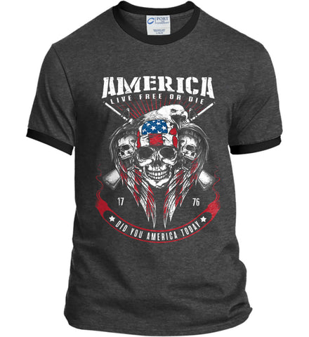 Did you America Today. 1776. Live Free or Die. Skull. Port and Company Ringer Tee.