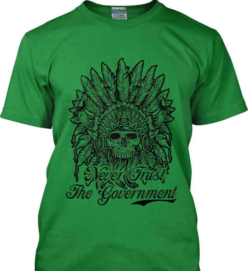 Skeleton Indian. Never Trust the Government. Gildan Ultra Cotton T-Shirt.-9