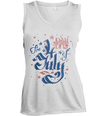 The 4th of July. Ribbon Script. Women's: Sport-Tek Ladies' Sleeveless Moisture Absorbing V-Neck.