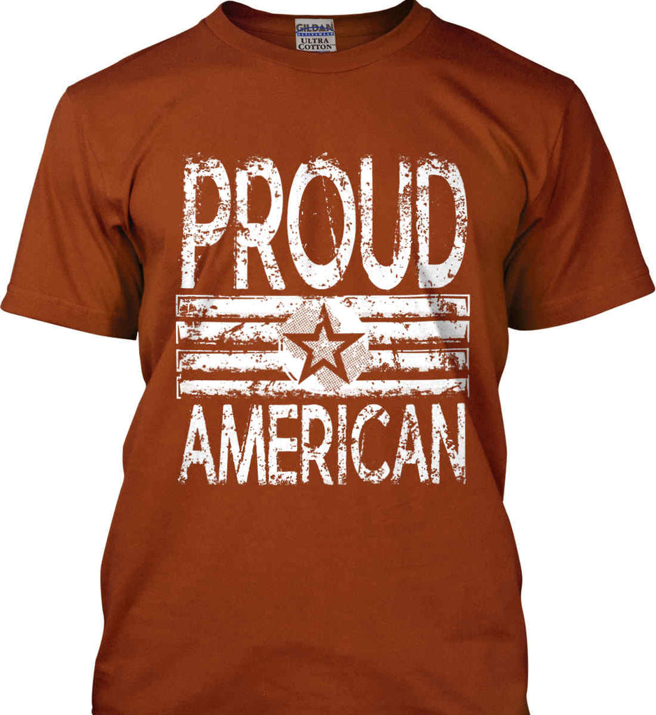 Proud American. Loud and Proud. White Print. Gildan Ultra Cotton T-Shirt.-3