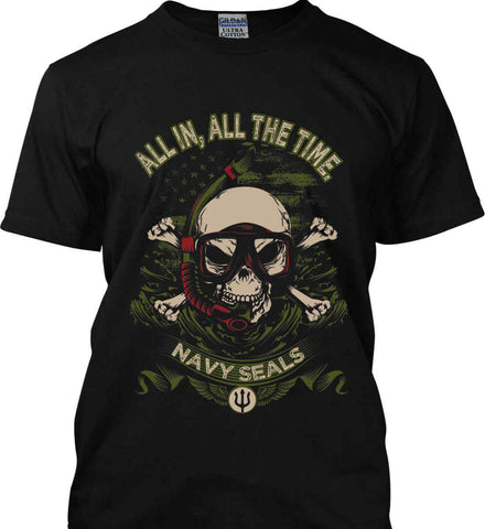 All In, All The Time. Navy Seals. Gildan Ultra Cotton T-Shirt.