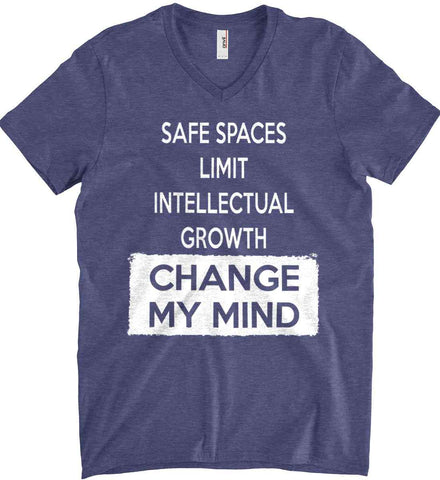 Safe Spaces Limit Intellectual Growth - Change My Mind. Anvil Men's Printed V-Neck T-Shirt.