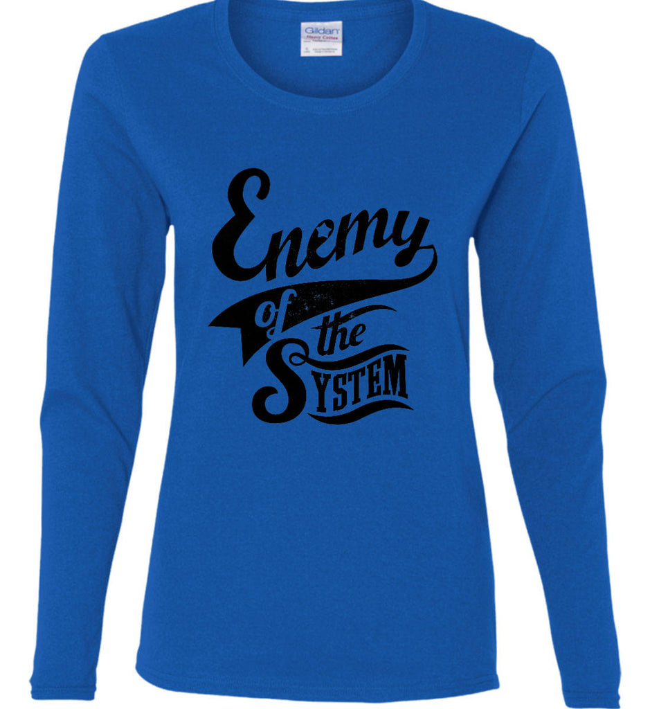 Enemy of The System. Women's: Gildan Ladies Cotton Long Sleeve Shirt.-9