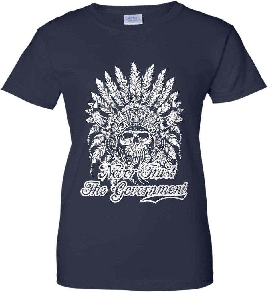 Never Trust the Government. Indian Skull. White Print. Women's: Gildan Ladies' 100% Cotton T-Shirt.-12