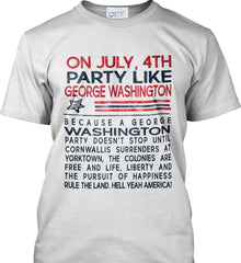On July, 4th Party Like George Washington. Port & Co. Made in the USA T-Shirt.