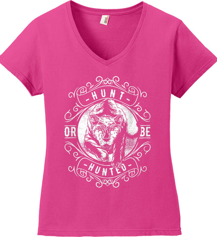 Hunt or be Hunted. Women's: Anvil Ladies' V-Neck T-Shirt.