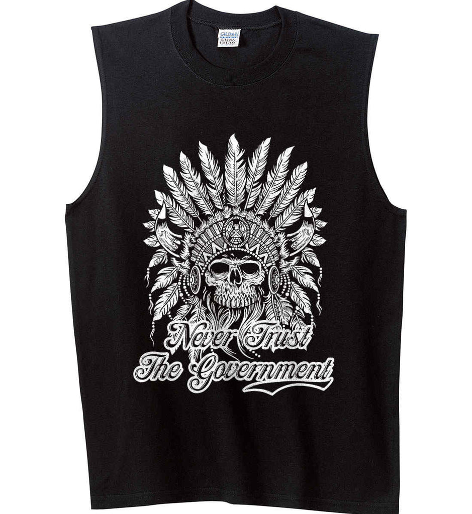 Never Trust the Government. Indian Skull. White Print. Gildan Men's Ultra Cotton Sleeveless T-Shirt.-2