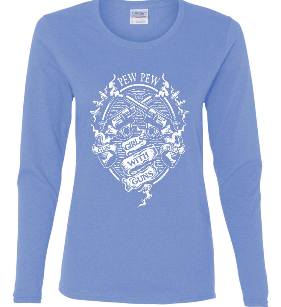 Pew Pew. Girls with Guns. Gun Chick. Women's: Gildan Ladies Cotton Long Sleeve Shirt.-2