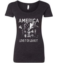 America. Love It or Leave It. White Print. Women's: Next Level Ladies' Triblend Scoop.