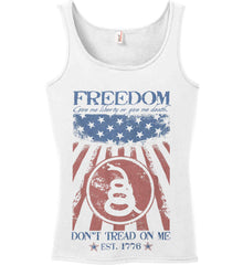 Freedom. Give me liberty or give me death. Women's: Anvil Ladies' 100% Ringspun Cotton Tank Top.