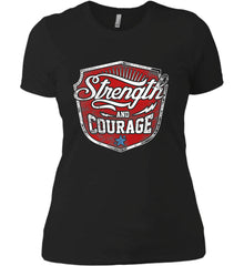 Strength and Courage. Inspiring Shirt. Women's: Next Level Ladies' Boyfriend (Girly) T-Shirt.