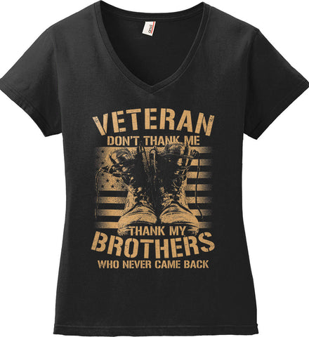 Veteran - Thank My Brothers Who Never Came Back. Women's: Anvil Ladies' V-Neck T-Shirt.