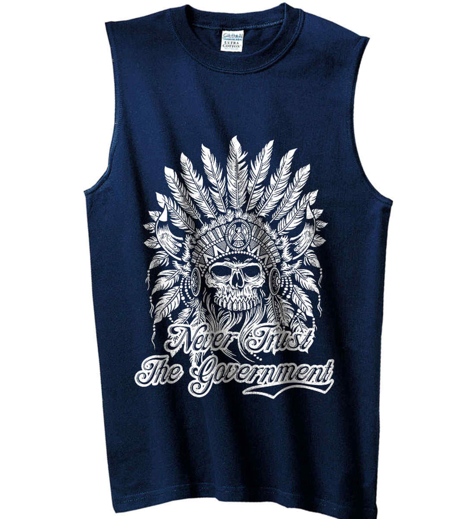 Never Trust the Government. Indian Skull. White Print. Gildan Men's Ultra Cotton Sleeveless T-Shirt.-3