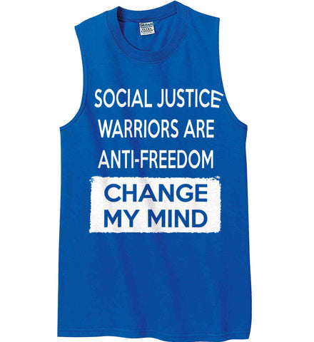 Social Justice Warriors Are Anti-Freedom - Change My Mind. Gildan Men's Ultra Cotton Sleeveless T-Shirt.