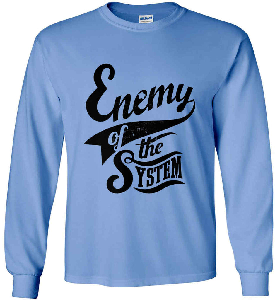 Enemy of The System. Gildan Ultra Cotton Long Sleeve Shirt.-11