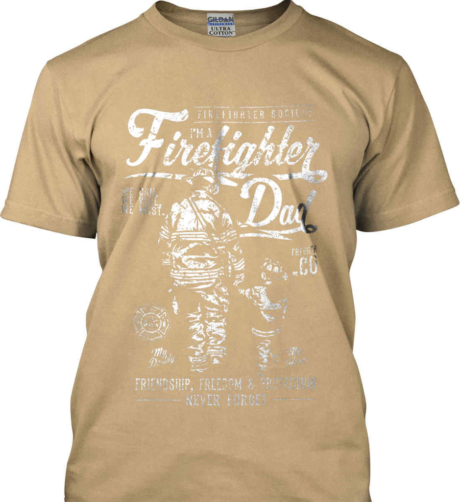Firefighter Dad. Friendship, Freedom & Protection. White Print. Gildan Ultra Cotton T-Shirt.-10