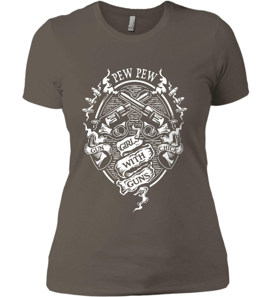Pew Pew. Girls with Guns. Gun Chick. Women's: Next Level Ladies' Boyfriend (Girly) T-Shirt.-4