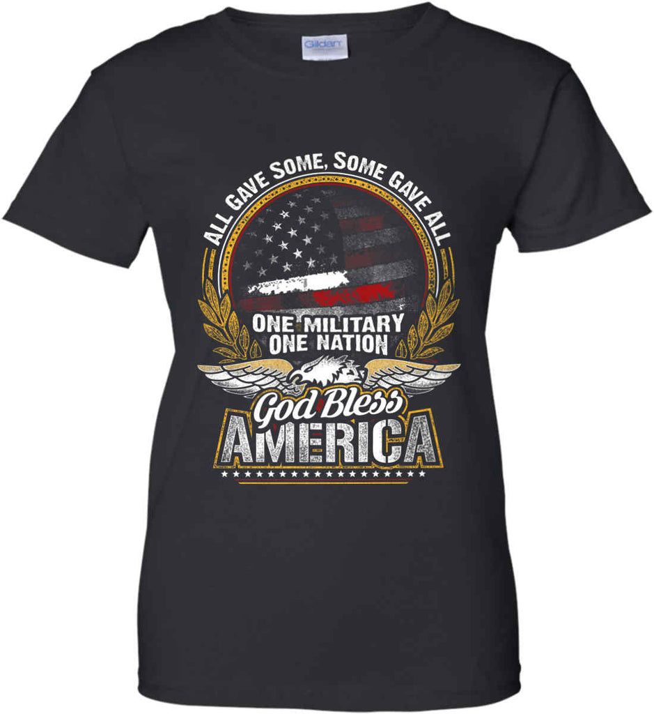 All Gave Some, Some Gave All. God Bless America. Women's: Gildan Ladies' 100% Cotton T-Shirt.-1