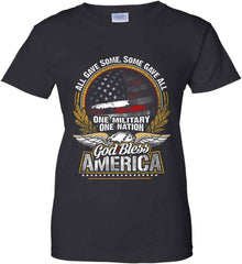 All Gave Some, Some Gave All. God Bless America. Women's: Gildan Ladies' 100% Cotton T-Shirt.