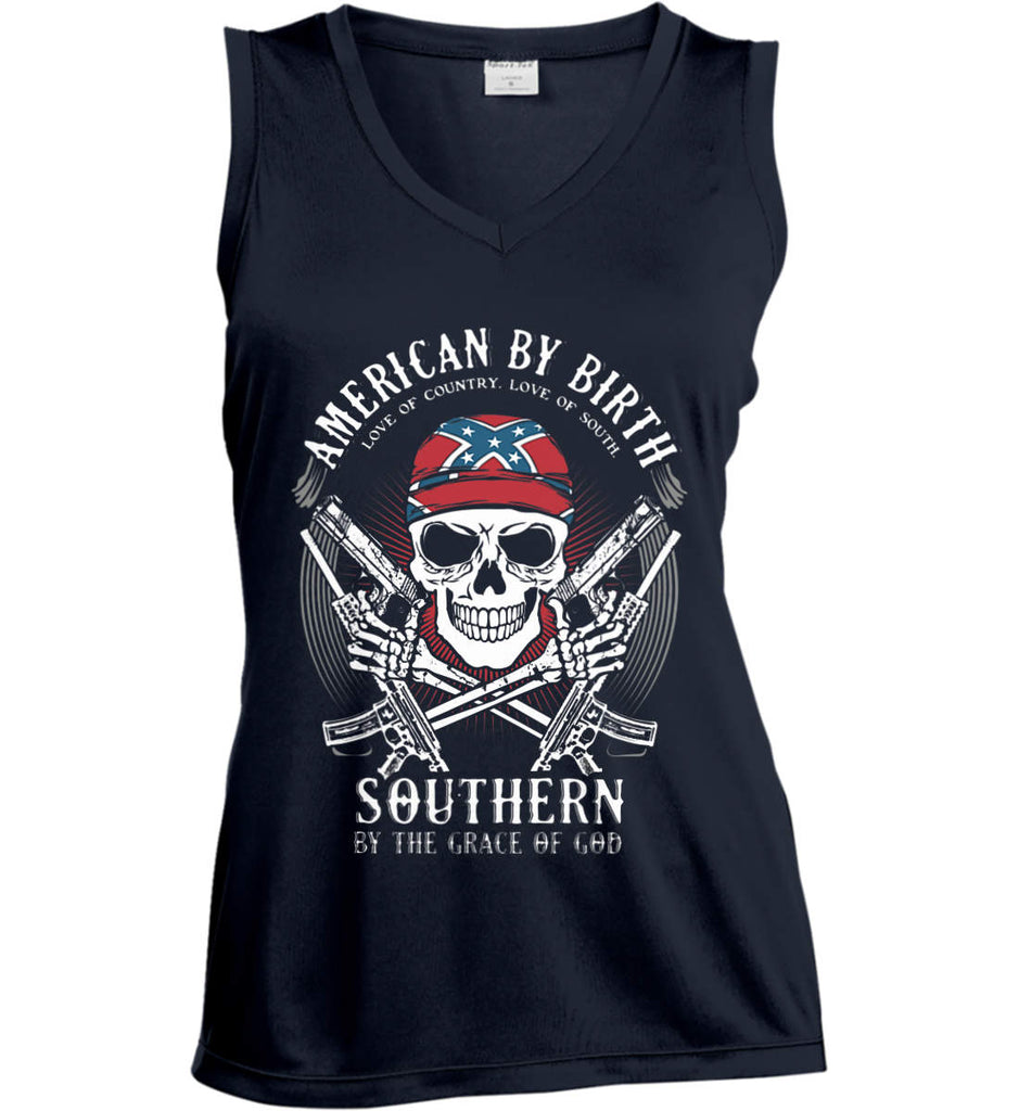 American By Birth. Southern By the Grace of God. Love of Country Love of South. Women's: Sport-Tek Ladies' Sleeveless Moisture Absorbing V-Neck.-2