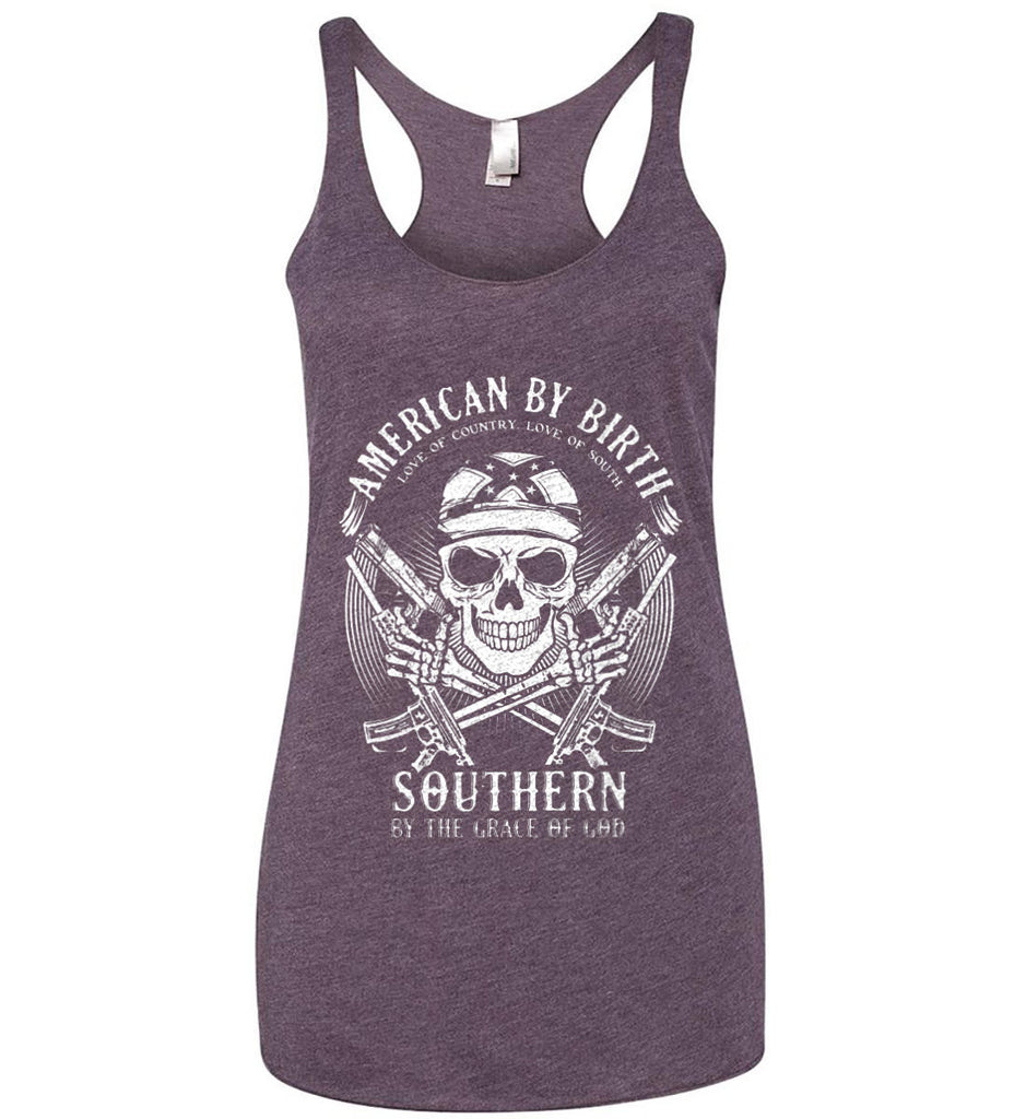 American By Birth. Southern By the Grace of God. Love of Country Love of South. White Print. Women's: Next Level Ladies Ideal Racerback Tank.-9
