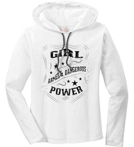Girl Power. Armed and Dangerous. Second Amendment Women's Shirt. Black Print. Women's: Anvil Ladies' Long Sleeve T-Shirt Hoodie.